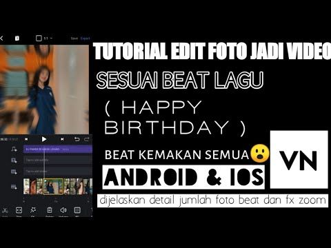 Tutorial Edit Foto Jadi Video Lagu Happy Birthday Di Aplikasi Vn Youtube Lagu Youtube Pengeditan Foto
