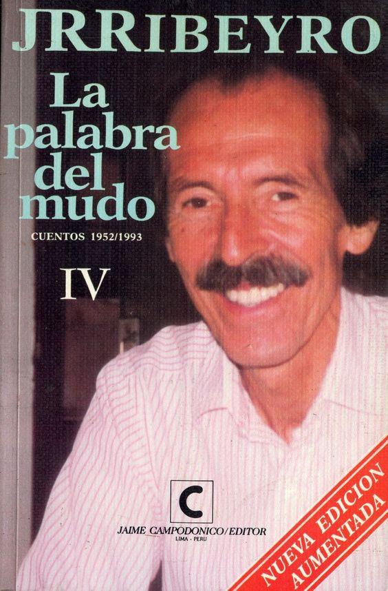 Julio Ramón Ribeyro - La palabra del mudo / PQ 8497.R47 P19 1994 T.4