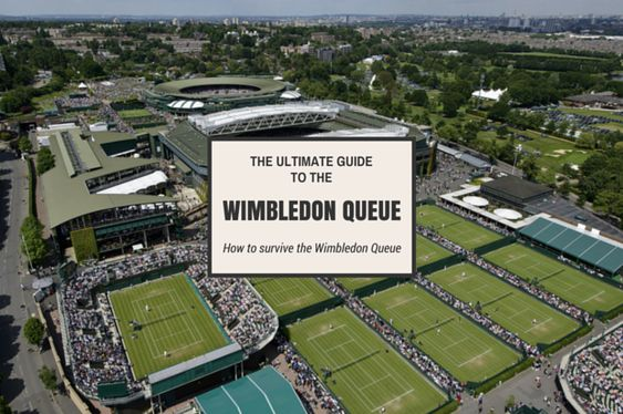 The Ultimate Guide To The Wimbledon Queue