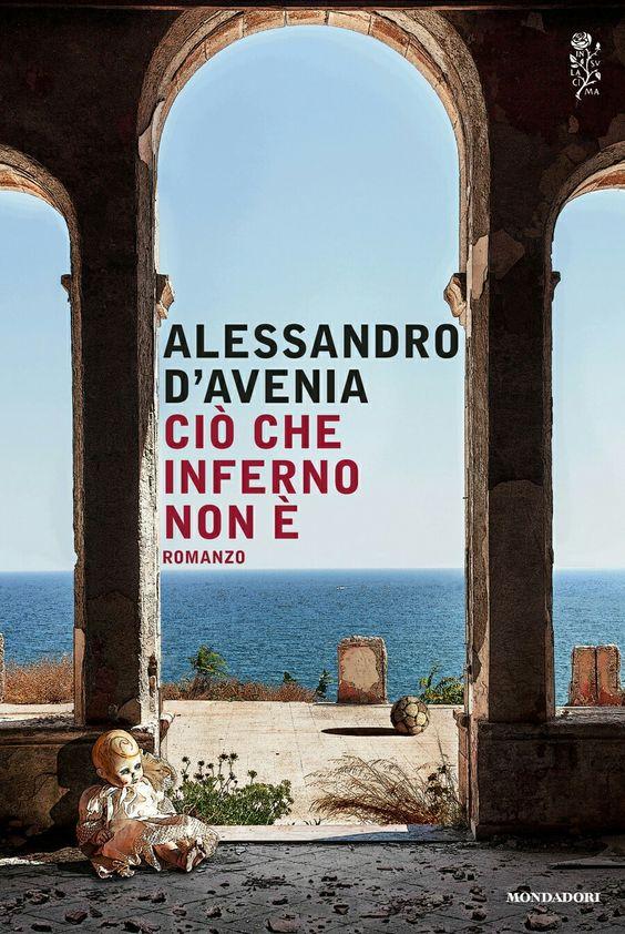 Alessandro D'Avenia.  Ciò che inferno non è.