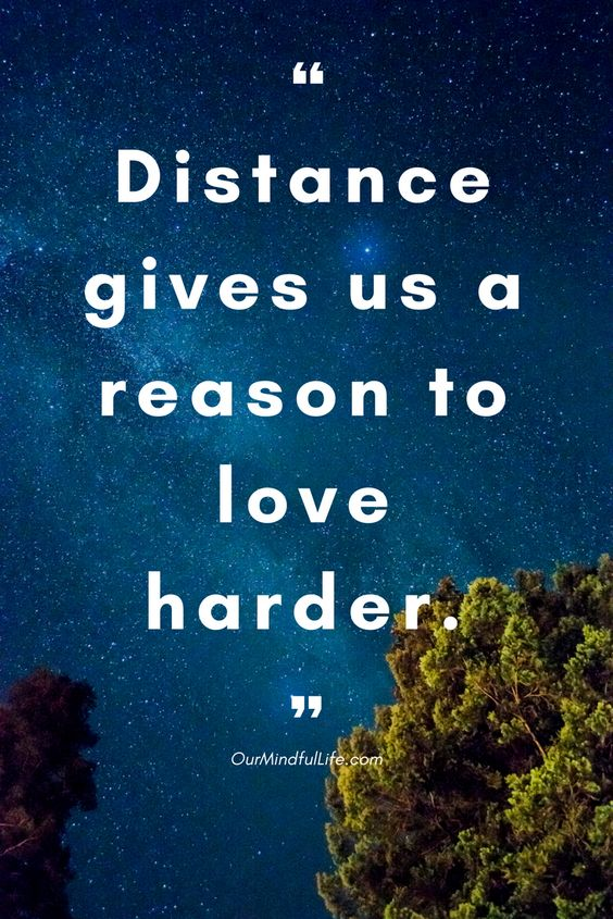 Distance gives us a reason to love harder - 26 beautiful long distance relationship quotes - OurMindfulLife.com