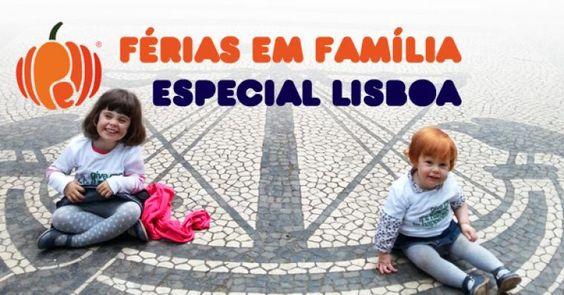 Especial Férias em Família Lisboa