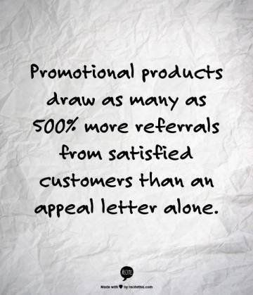 Promotional Products draw as many as 500% more referrals from satisfied customers than an appeal letter alone.  Promotional Products Uk | Branded Merchandise Uk