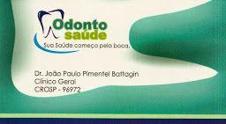Odonto Saúde Sua Saúde começa pela boca Dr. João Paulo Pimentel Battagin CROSP - 96972