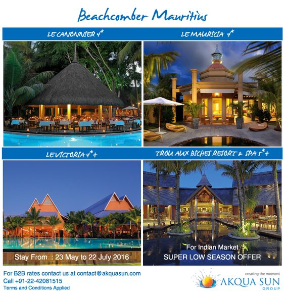 Beachcomber Mauritius SUPER LOW SEASON OFFER Stay From : 23 May to 22 July 2016 FOR 6 NIGHTS  For Indian Market  1. LE CANONNIER 4* 2. LE MAURICIA 4* 3. LE VICTORIA 4*+ 4. TROU AUX BICHES RESORT & SPA 5*+  For B2B bookings mail us at contact@akquasun.com or call us +91-22-42081515 #traveloffers #travel #Vacation #holidays #resorts