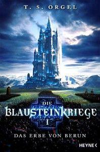 T.S. Orgel: Das Erbe von Berun (Die Blausteinkriege 1) Broschierte Ausgabe Heyne Verlag (2015)