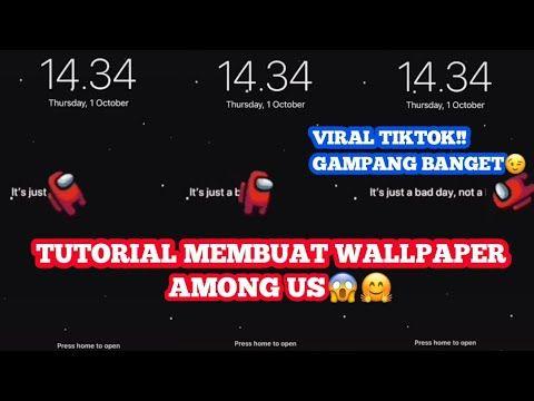 Tutorial Buat Wallpaper Among Us Wallpaper Bergerak Youtube Gerak Gambar