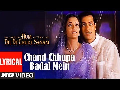 Chand Chhupa Badal Mein Lyrical Video Hum Dil De Chuke Sanam Salman Khan Aishwarya Rai Youtube Bollywood Music Videos Youtube Videos Music Rap Songs