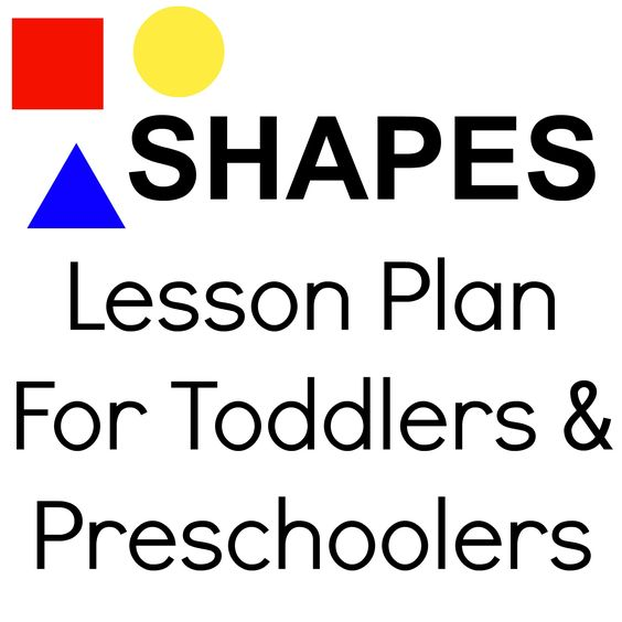 Shapes Lesson Plan for Toddlers & Preschoolers. Repinned by SOS ...