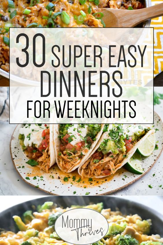 Quick and Easy Dinner Ideas for a Month - Mommy Thrives