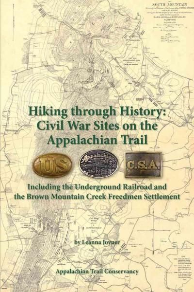 Hiking Through History: Civil War Sites on the Appalachian Trail: Including the Underground Railroad and the Brow...