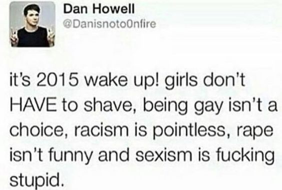 even though this isnt the real dan its still vvv true (although its 2016 but u know)