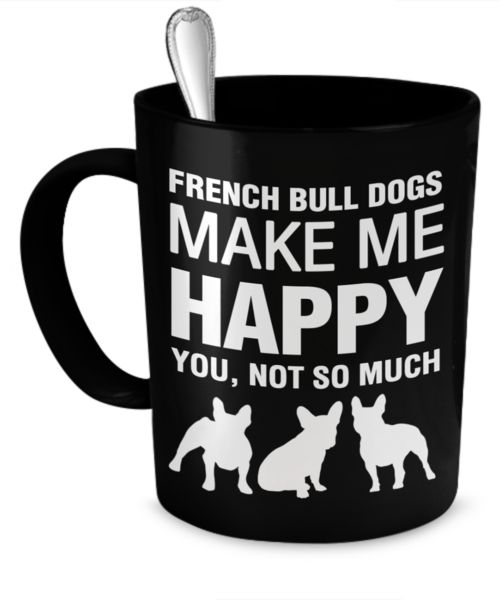 french bulldog gifts We are a family owned shop that brings you unique dog-related mugs, t-shirts, pillow cases, necklaces, magnets, stickers, and more. We love all breeds of dogs, from chihuahuas to pit bulls. And whether you own a dog yourself, pet-sit, or are just a dog-lover in general, you are sure to find something to make you smile in our store. http://www.dogsmakemehappy.com/search?q=french+bulldog+mug&type=product