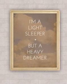 Light sleeper heavy dreamer