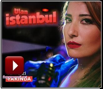 Ulan İstanbul 1. Bölüm Tanıtım Fragmanı İzle