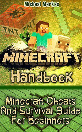 Minecraft Handbook: Minecraft Cheats And Survival Guide For Beginners…