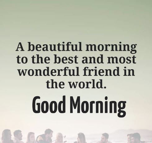 Good Morning Quotes For Friend Morning Quotes For Friends Good Morning Quotes Friends Quotes
