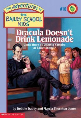 Dracula Doesn't Drink Lemonade (Adventures of the Bailey School Kids Series #16)