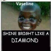 Kenyan Memes Shine Bright Like A Diamond Just For Laughs Fun Texts