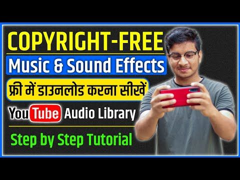 Copyright Free Music And Sound Effects For Youtube How To Use Youtube Audio Library In Hindi Youtube Copyright Free Music Free Music Copyright Free