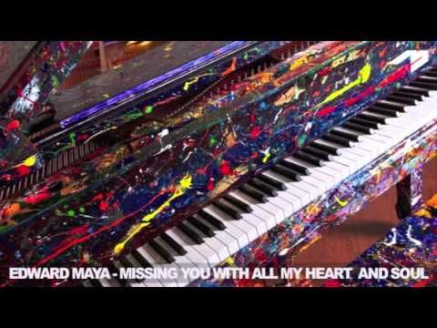 Edward Maya - Missing You With All My Heart and Soul - YouTube
