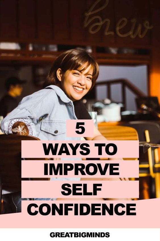 How To Improve Self Confidence In 5 Effective Ways In 2020 Improve Self Confidence Self Confidence Improve Confidence