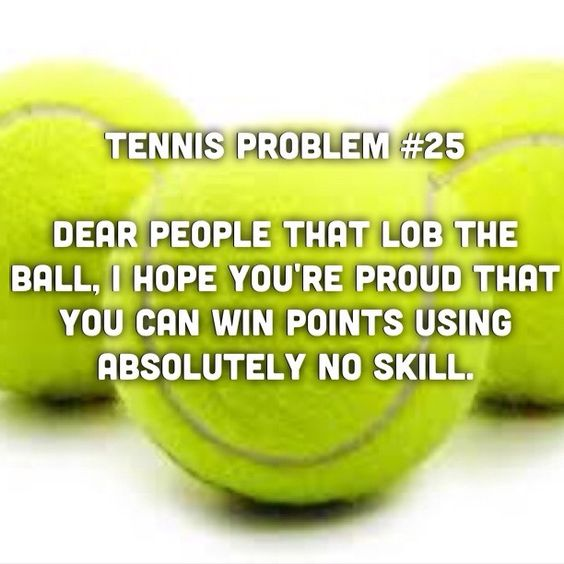 Tennis Problems. Funny how I match up better against people who actually hit through the ball, and have a hard time playing these ugly people.
