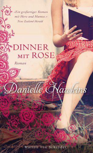 Dinner mit Rose: Roman von Danielle Hawkins, http://www.amazon.de/dp/B00AC5MT0M/ref=cm_sw_r_pi_dp_T5u4sb1P6K9P9