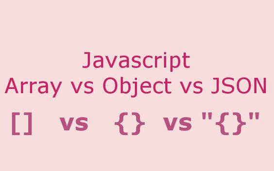 Javascript Array vs Object vs JSON