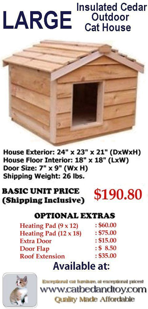 Each Large Insulated Cedar Outdoor Cat House Is Constructed With Thermal Ply Insulation Embedded In The Floor Walls And Ceiling This Not Only Keeps Your House