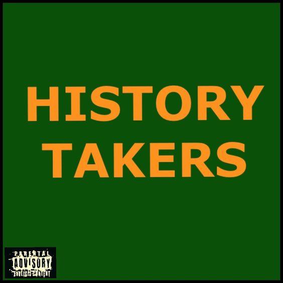 HISTORY TAKERS BUDDA BALL @BUDDABALL1
