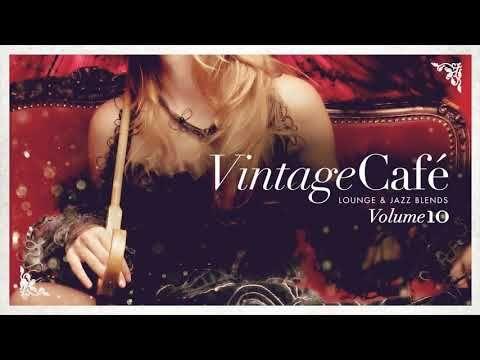 Vintage Cafe Vol 10 Original Full Album Lounge Jazz Blends Youtube In 2020 Songs Jazz Vintage Cafe