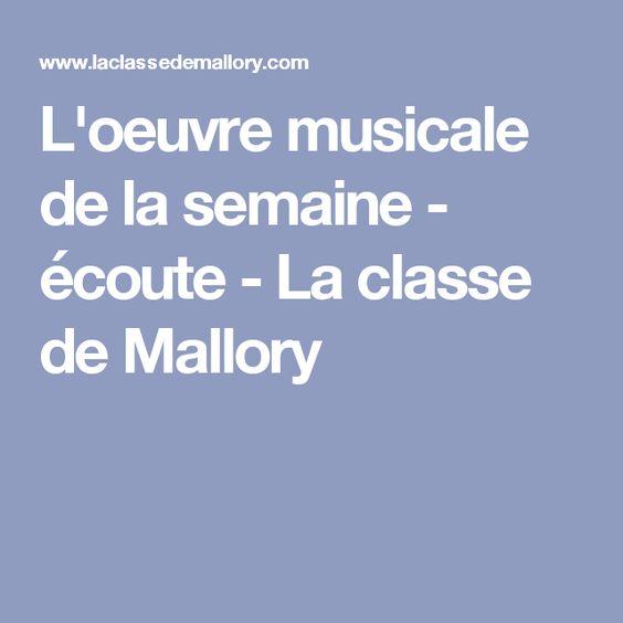 L'oeuvre musicale de la semaine - écoute - La classe de Mallory