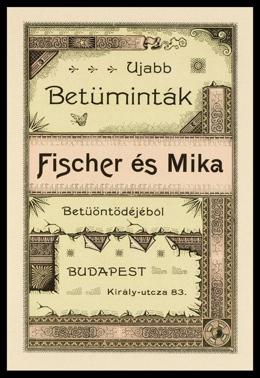 Printed design for a Hungarian firm by a German type foundry, 1894. From Type. A Visual History of Typefaces & Graphic Styles, 1901-1938;   shown under blanket permission of Taschen GmbH, Koln.