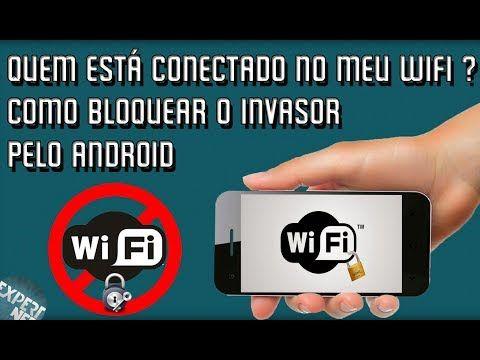 Quem Esta Conectado No Meu Wifi Como Bloquear O Invasor Pelo
