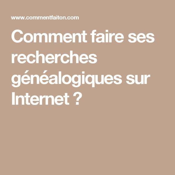 Comment Faire Ses Recherches Genealogiques Sur Internet Genealogie Creer Un Livre Photo Faire Un Arbre Genealogique