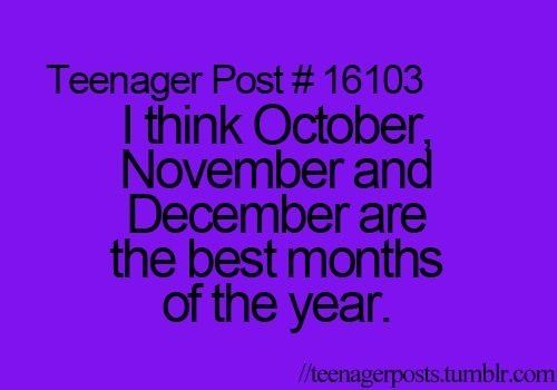 Fall Break, Halloween, Thanksgiving Break, 1 and a half weeks if Christmas Break, Chiristmas!