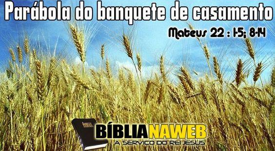 Parábola do banquete de casamento | Biblia na Web - www.biblianaweb.com.br