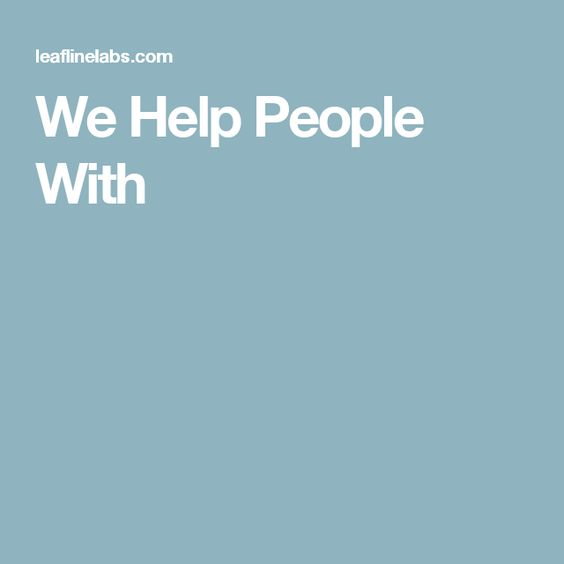 We Help People With
