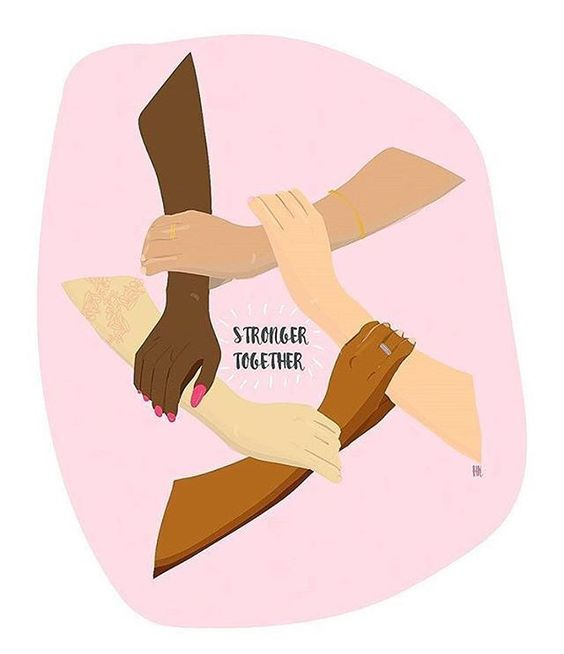 Stronger Together, Feminism, Intersectionality, Women supporting Women.: