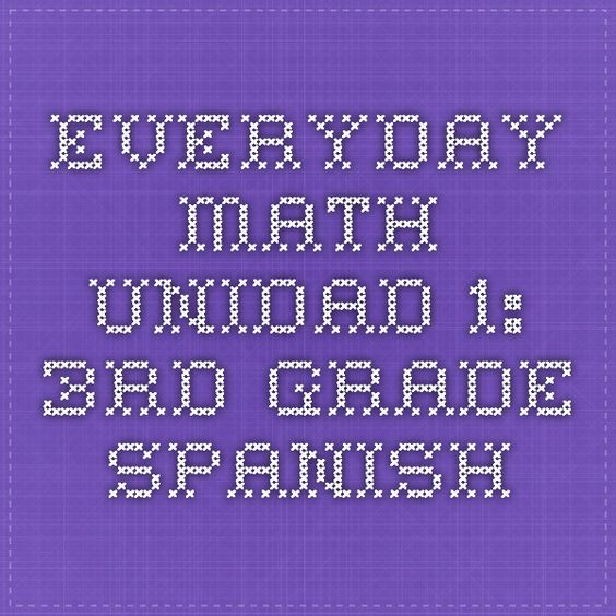 Everyday Math Unidad 1: 3rd grade Spanish