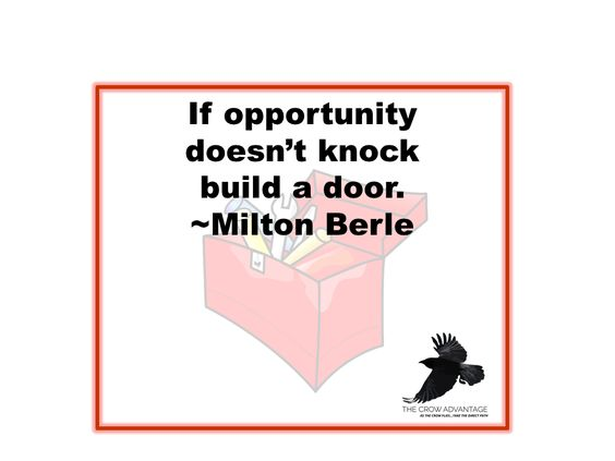 """""""If opportunity doesn't knock build a door."""" ~Milton Berle #Tools #Opportunity #OpenDoors"""