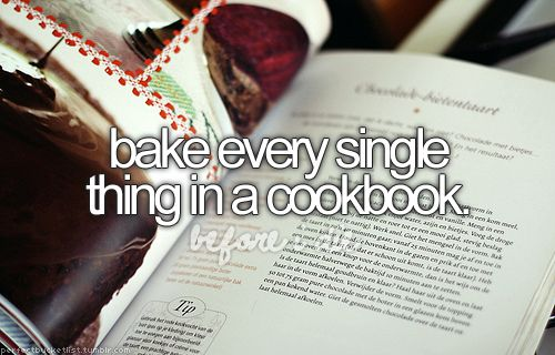 Bake every single thing in a cookbook