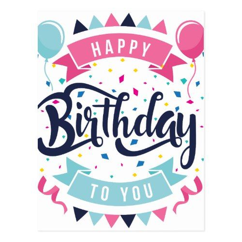 Happy Birthday To You Confetti And Bunting Postcard Zazzle Com Happy Birthday To You Birthday Wishes And Images Happy Birthday Cards