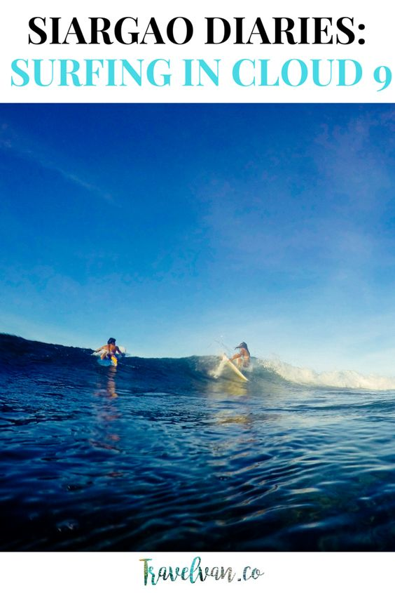 siargao diaries surfing in cloud 9 home surfing and siargao