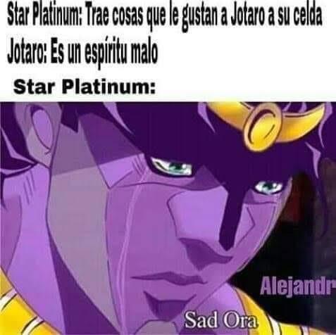 Memes Sobre Jjba 4 Memes 139 Memes Star Platinum Sobre