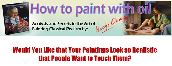 'How To Paint With Oil' by Nacho Quiroga. Provides technical support and Basic Fundamentals in the Art of Painting, both for those who are starting and those who already have knowledge.