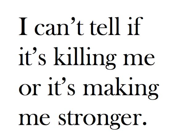 Sometimes I can't either. But when it's over you will be stronger. :)