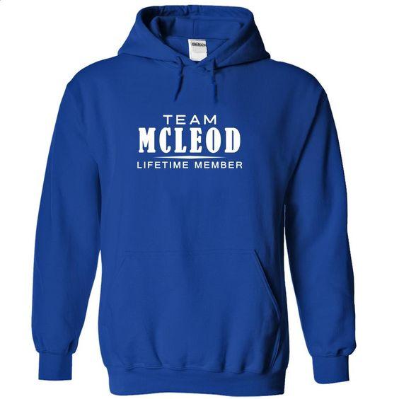 Team MCLEOD, Lifetime member T Shirt, Hoodie, Sweatshirts - customized shirts #teeshirt #style