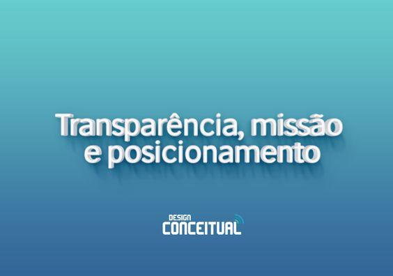 Editorial: Transparência, missão e posicionamento
